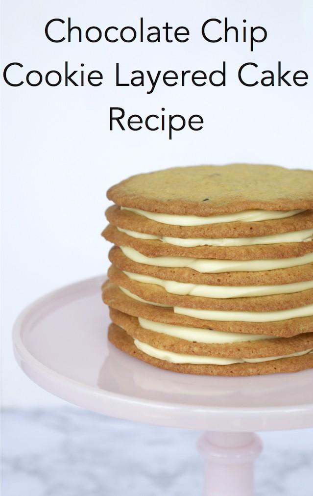 Chocolate Chip Cookie Layered Cake Recipe