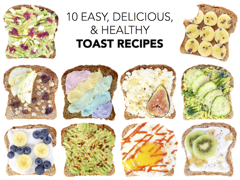 10 easy delicious & healthy toast recipes