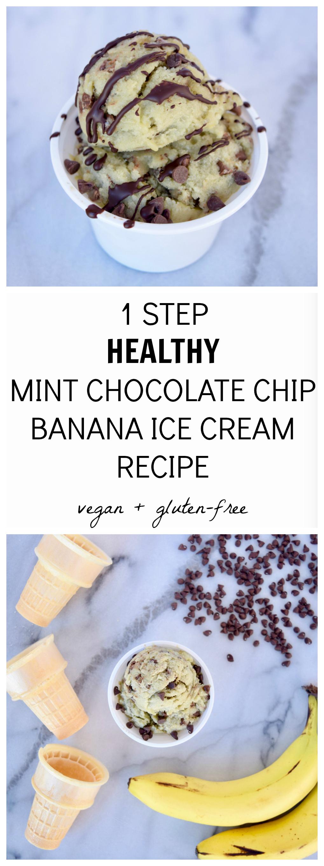1 STEP HEALTHY MINT CHOCOLATE CHIP BANANA ICE CREAM RECIPE