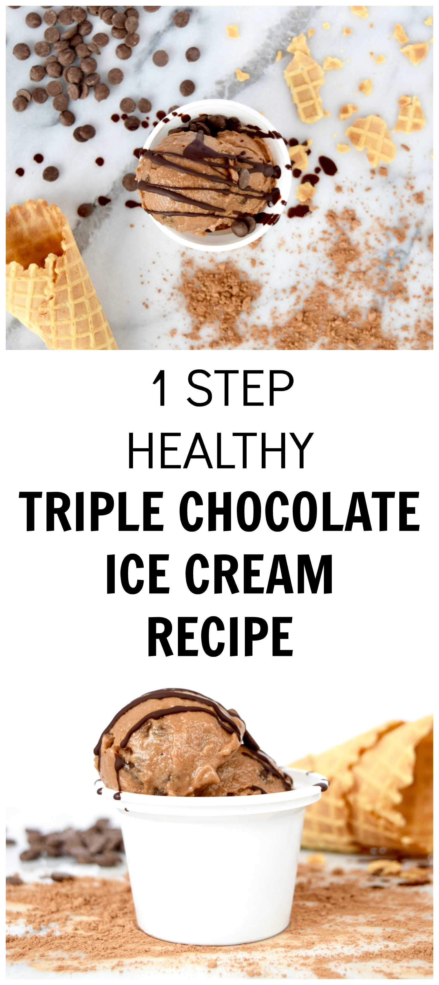 1 STEP HEALTHY TRIPLE CHOCOLATE ICE CREAM RECIPE