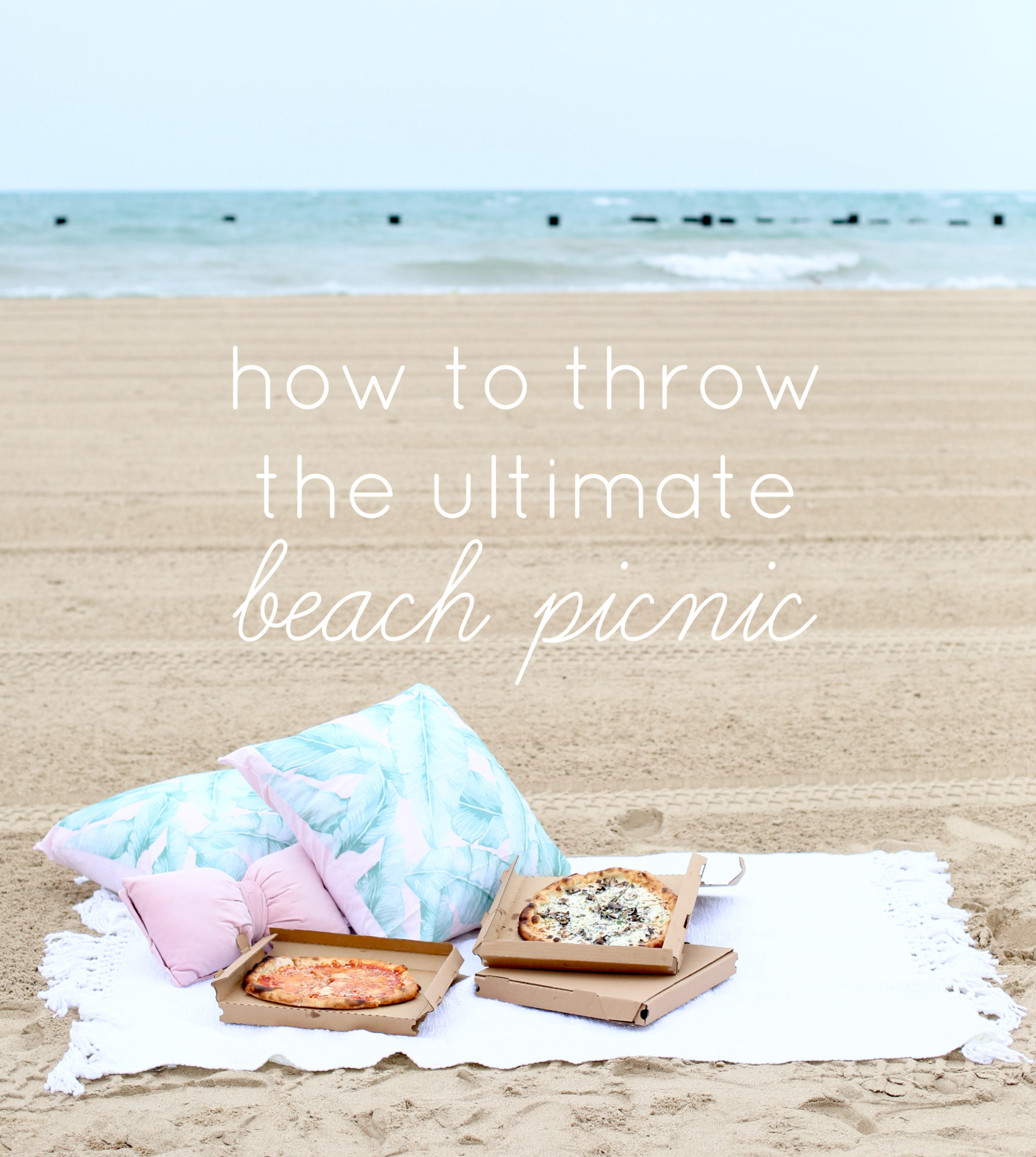 HOW TO THROW THE ULTIMATE BEACH PICNIC